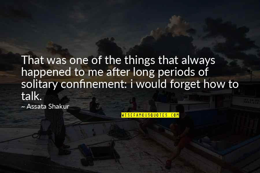 You Always Forget Me Quotes By Assata Shakur: That was one of the things that always