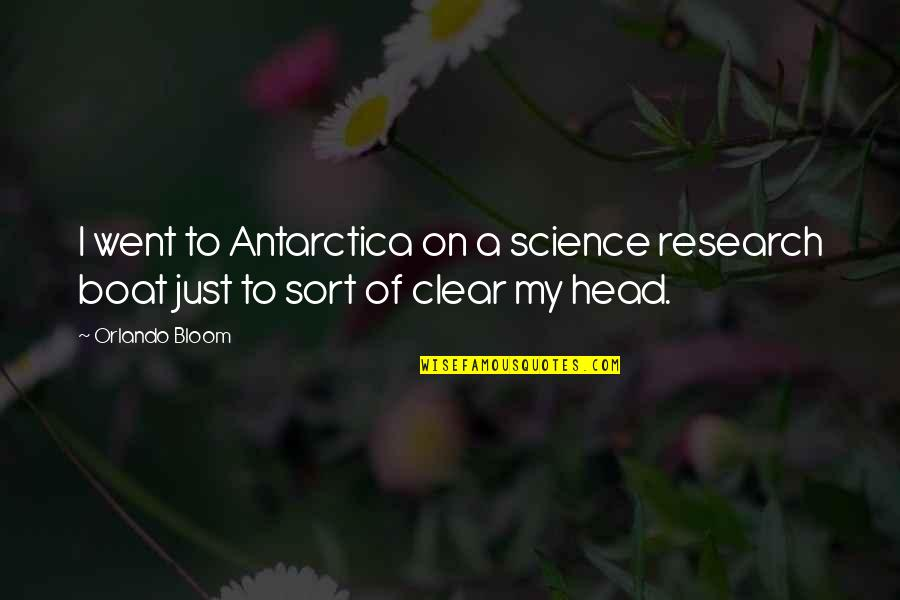 You Always Forget Me Quotes By Orlando Bloom: I went to Antarctica on a science research