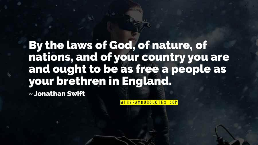 You And God Quotes By Jonathan Swift: By the laws of God, of nature, of
