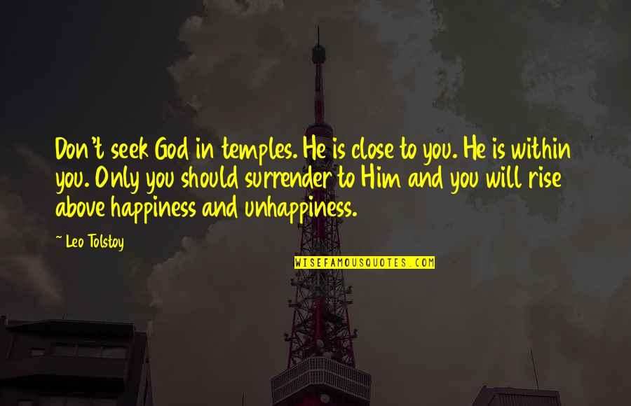 You And God Quotes By Leo Tolstoy: Don't seek God in temples. He is close
