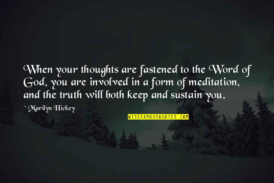 You And God Quotes By Marilyn Hickey: When your thoughts are fastened to the Word