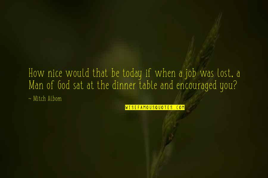 You And God Quotes By Mitch Albom: How nice would that be today if when