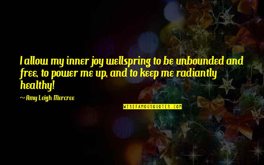 You And Me Tumblr Quotes By Amy Leigh Mercree: I allow my inner joy wellspring to be