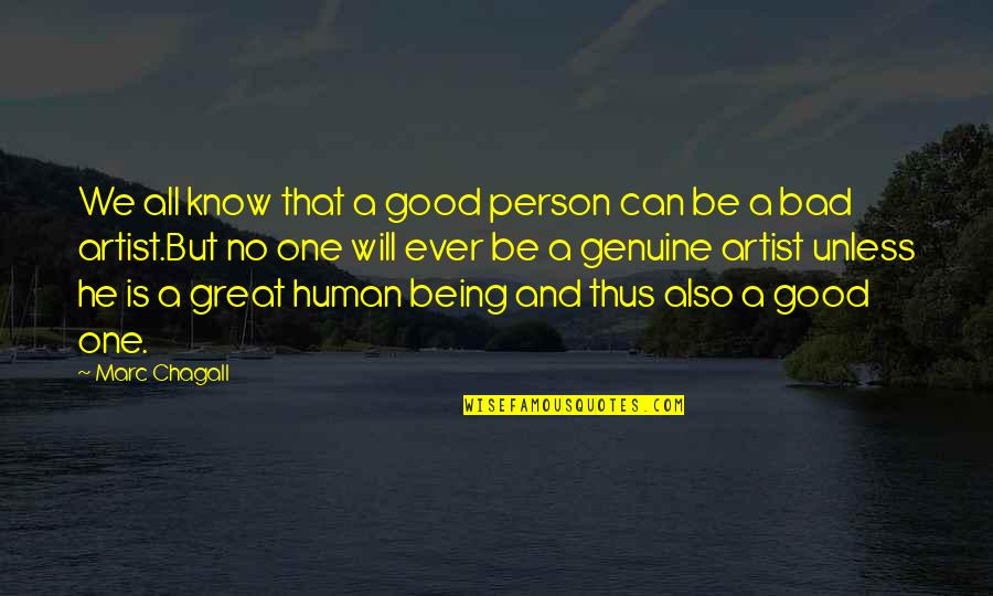 You Are A Great Human Being Quotes By Marc Chagall: We all know that a good person can
