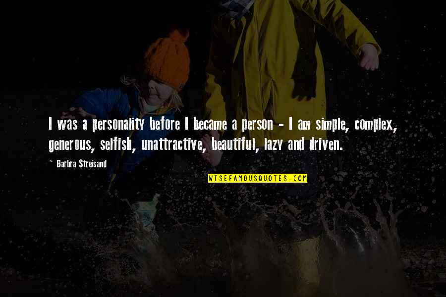 You Are Beautiful Person Quotes By Barbra Streisand: I was a personality before I became a
