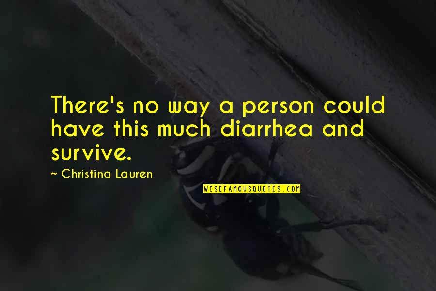 You Are Beautiful Person Quotes By Christina Lauren: There's no way a person could have this