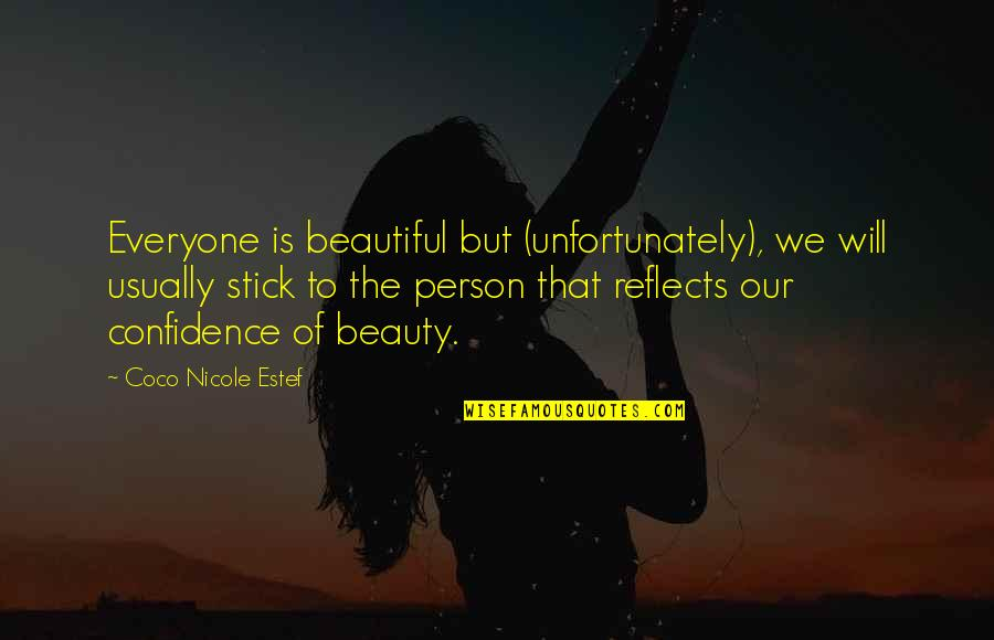 You Are Beautiful Person Quotes By Coco Nicole Estef: Everyone is beautiful but (unfortunately), we will usually