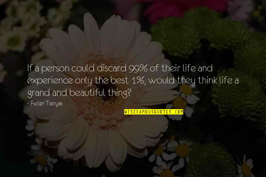 You Are Beautiful Person Quotes By Peter Tieryas: If a person could discard 99% of their