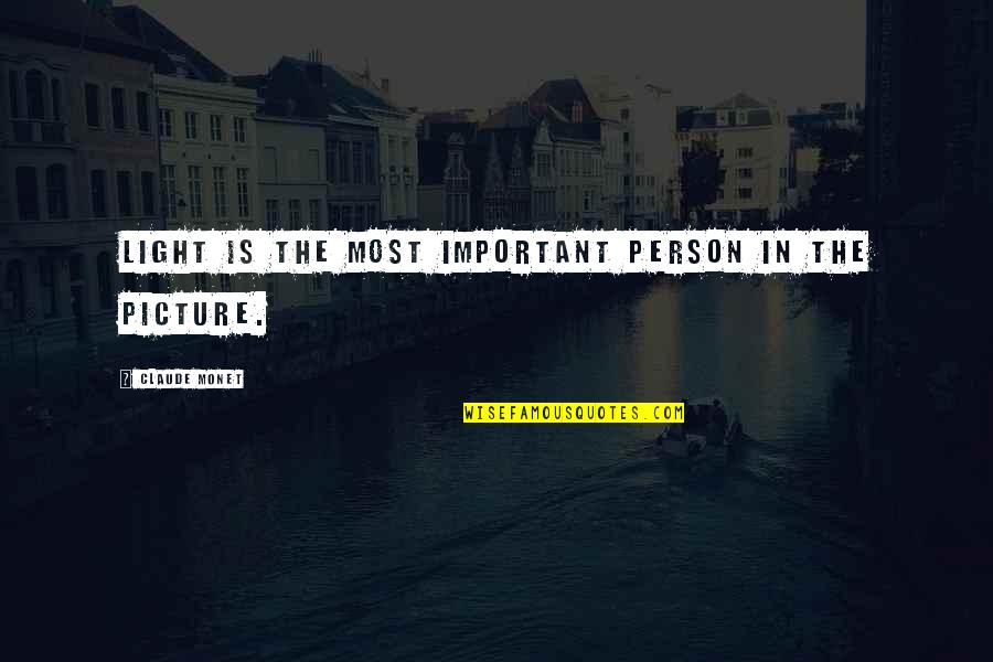 You Are Important Picture Quotes By Claude Monet: Light is the most important person in the