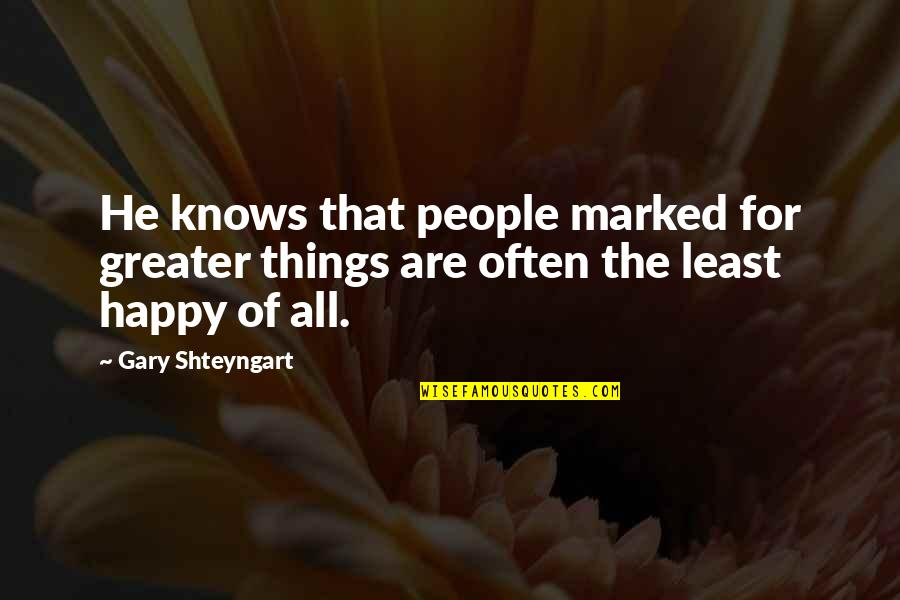 You Are Important Picture Quotes By Gary Shteyngart: He knows that people marked for greater things