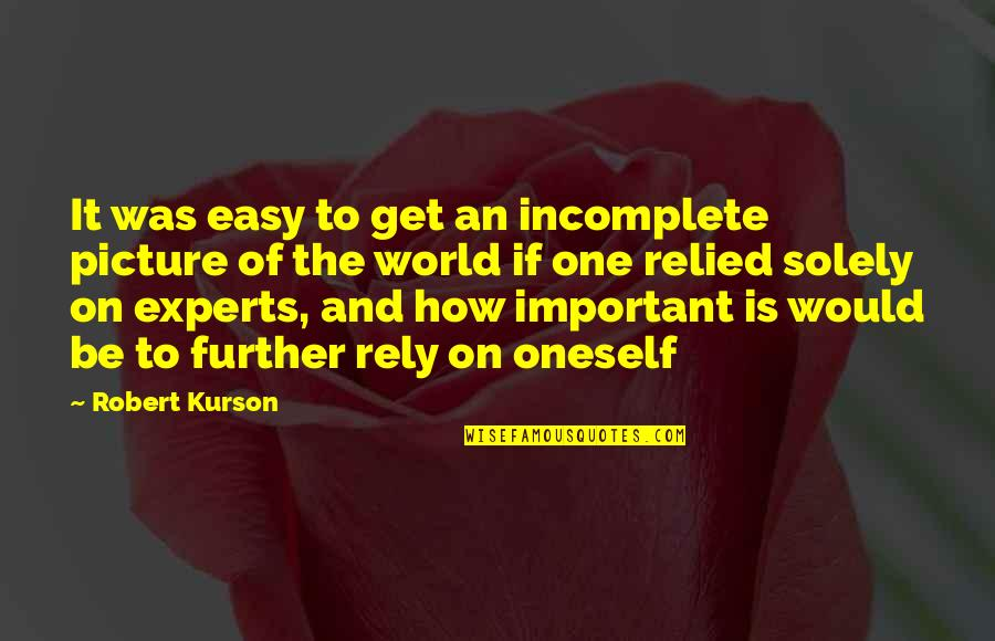 You Are Important Picture Quotes By Robert Kurson: It was easy to get an incomplete picture