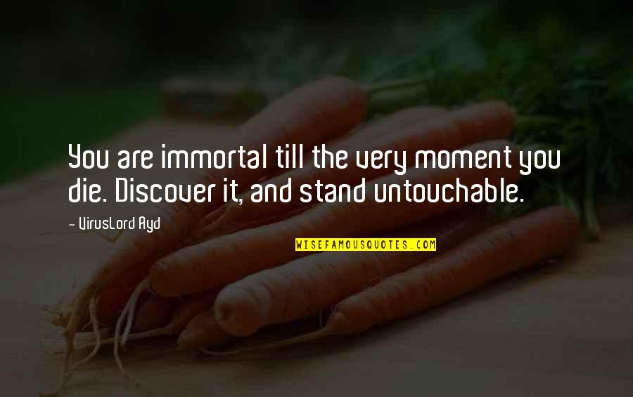 You Are Important Picture Quotes By VirusLord Ayd: You are immortal till the very moment you