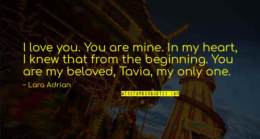 You Are In My Heart Quotes By Lara Adrian: I love you. You are mine. In my