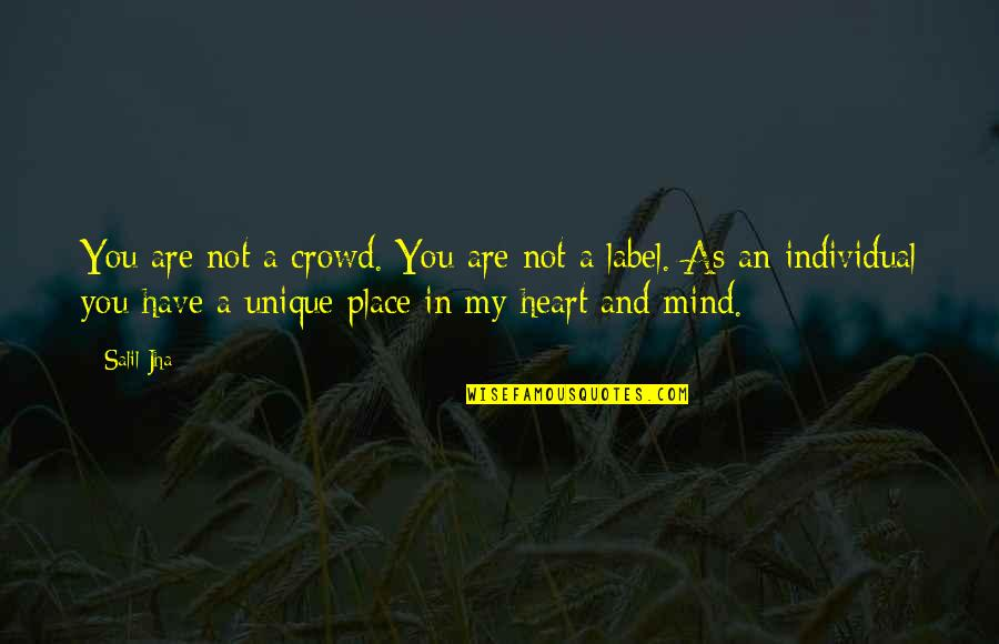 You Are In My Heart Quotes By Salil Jha: You are not a crowd. You are not