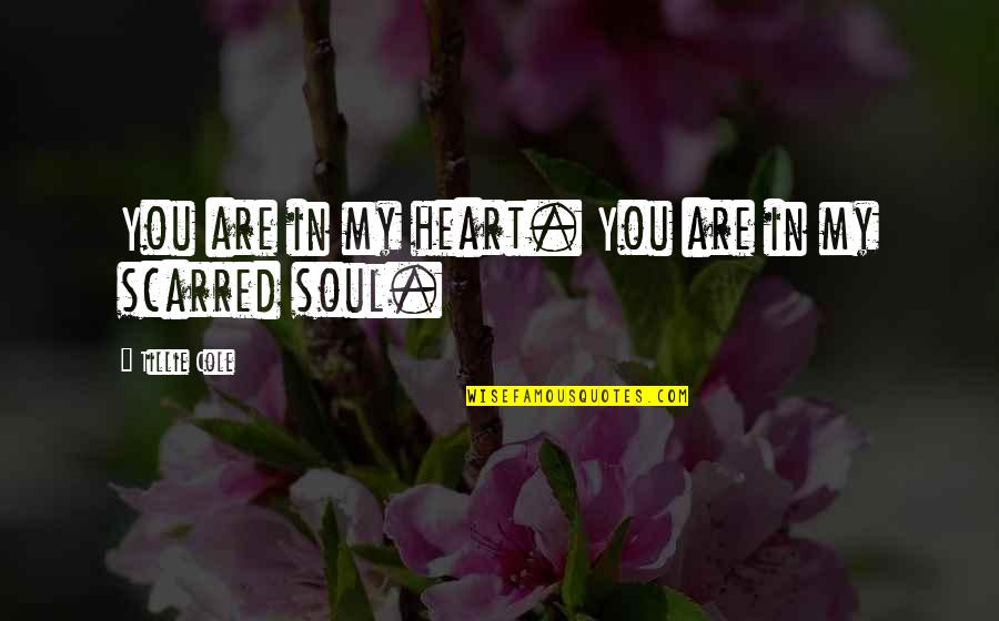 You Are In My Heart Quotes By Tillie Cole: You are in my heart. You are in