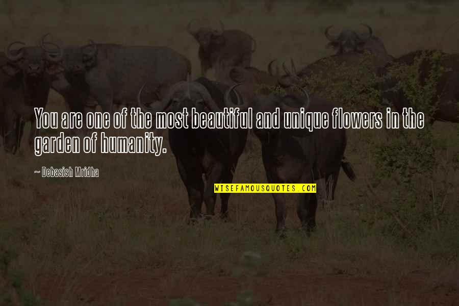 You Are Most Beautiful Quotes By Debasish Mridha: You are one of the most beautiful and