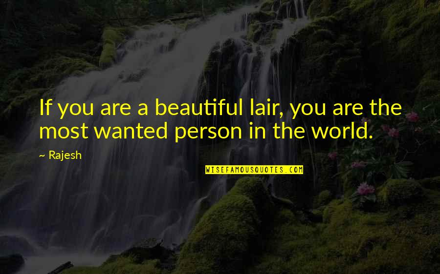 You Are Most Beautiful Quotes By Rajesh: If you are a beautiful lair, you are