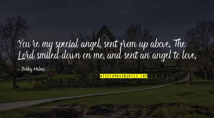 You Are My Angel From Above Quotes By Bobby Helms: You're my special angel, sent from up above.