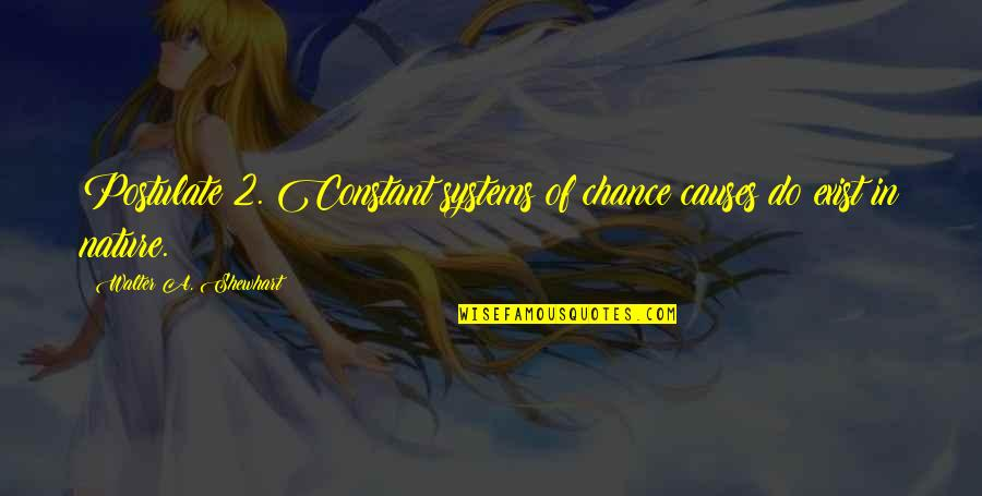 You Are My Constant Quotes By Walter A. Shewhart: Postulate 2. Constant systems of chance causes do
