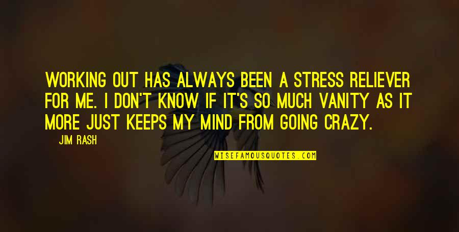 You Are My Stress Reliever Quotes By Jim Rash: Working out has always been a stress reliever