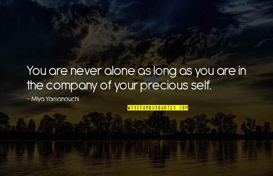 You Are Not Alone Love Quotes By Miya Yamanouchi: You are never alone as long as you