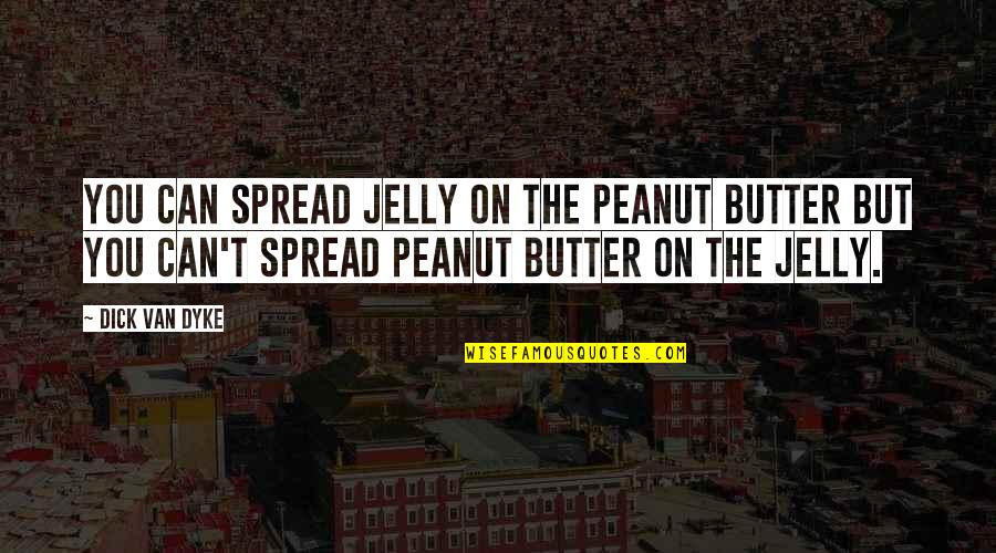 You Are Peanut Butter To My Jelly Quotes Top 25 Famous Quotes About