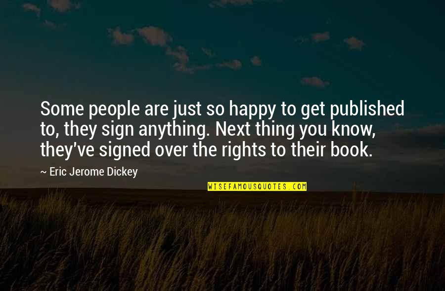 You Are So Happy Quotes By Eric Jerome Dickey: Some people are just so happy to get