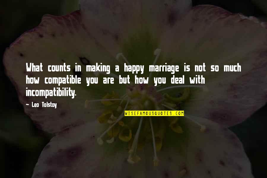 You Are So Happy Quotes By Leo Tolstoy: What counts in making a happy marriage is