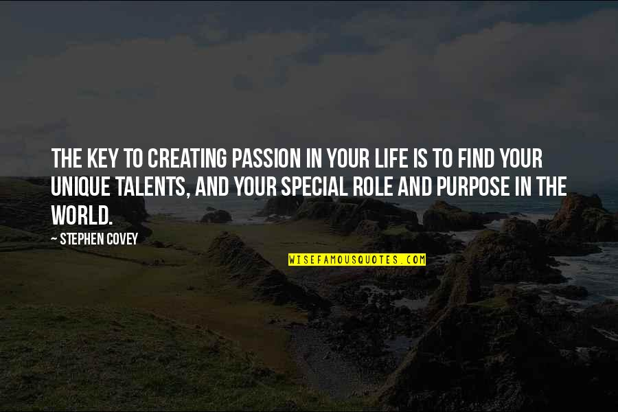 You Are Special In My Life Quotes By Stephen Covey: The key to creating passion in your life