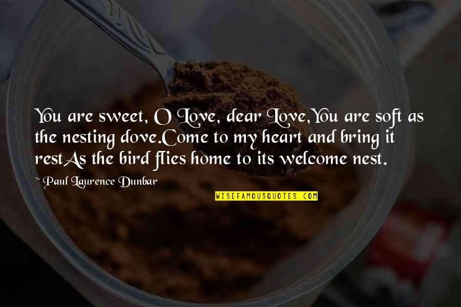You Are Sweet As Quotes By Paul Laurence Dunbar: You are sweet, O Love, dear Love,You are