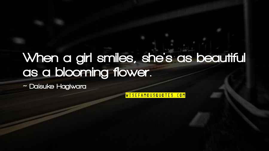 You Are The Beautiful Girl Quotes By Daisuke Hagiwara: When a girl smiles, she's as beautiful as