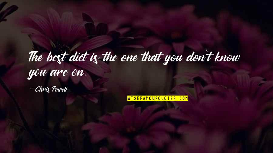 You Are The Best You Quotes By Chris Powell: The best diet is the one that you