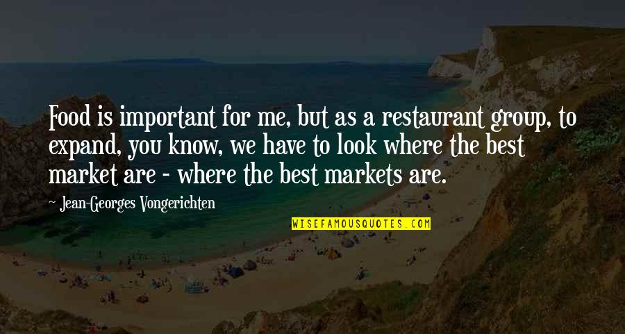 You Are The Best You Quotes By Jean-Georges Vongerichten: Food is important for me, but as a