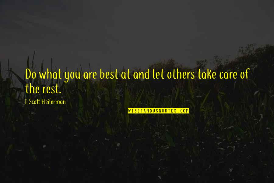 You Are The Best You Quotes By Scott Heiferman: Do what you are best at and let