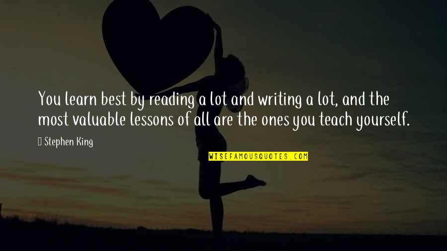 You Are The Best You Quotes By Stephen King: You learn best by reading a lot and