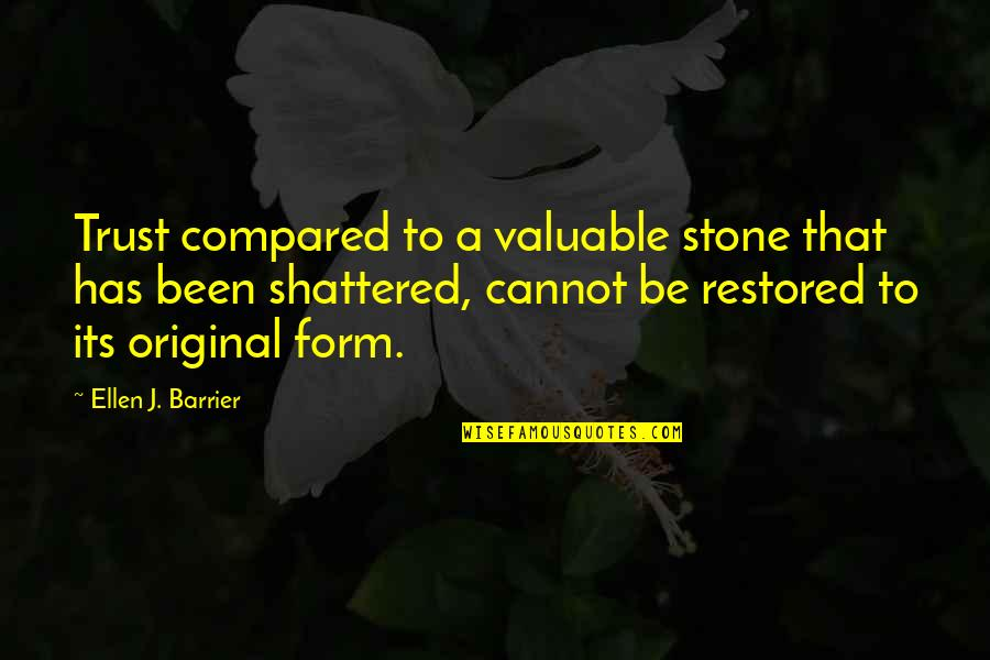 You Are Valuable To God Quotes By Ellen J. Barrier: Trust compared to a valuable stone that has