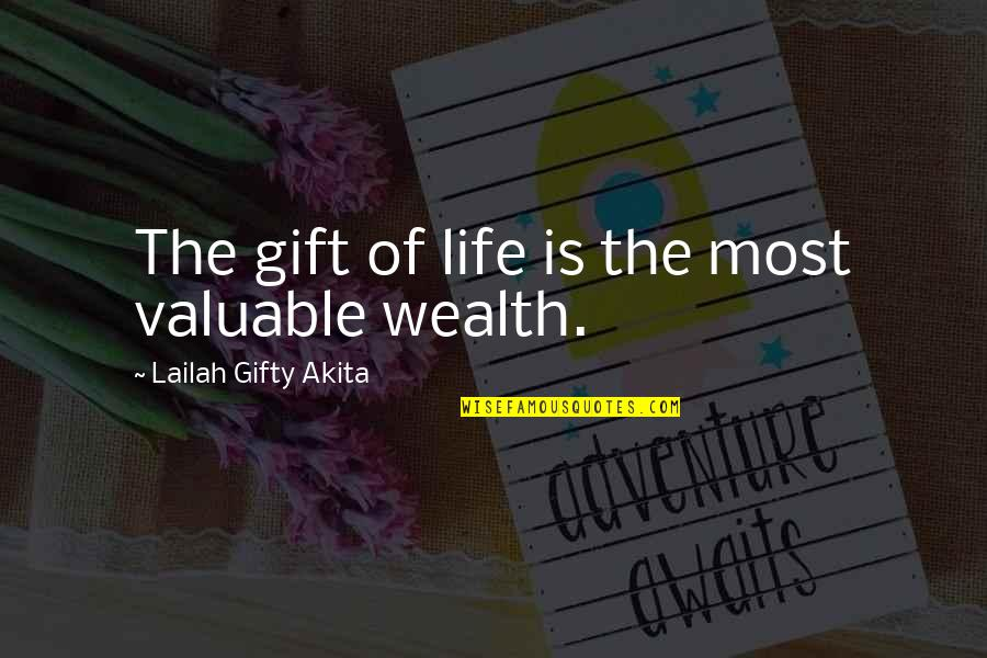 You Are Valuable To God Quotes By Lailah Gifty Akita: The gift of life is the most valuable
