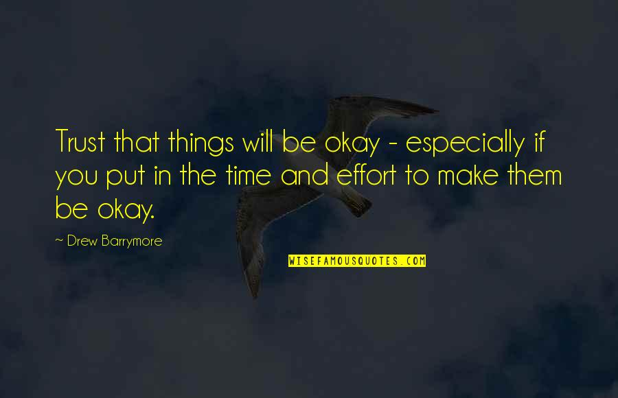 You Be Okay Quotes By Drew Barrymore: Trust that things will be okay - especially
