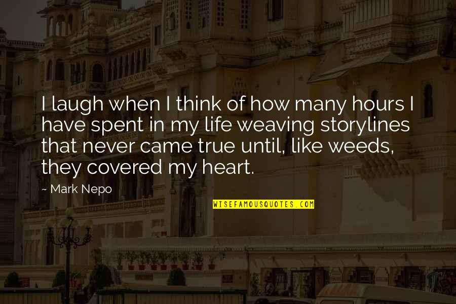 You Came Into My Life Quotes By Mark Nepo: I laugh when I think of how many