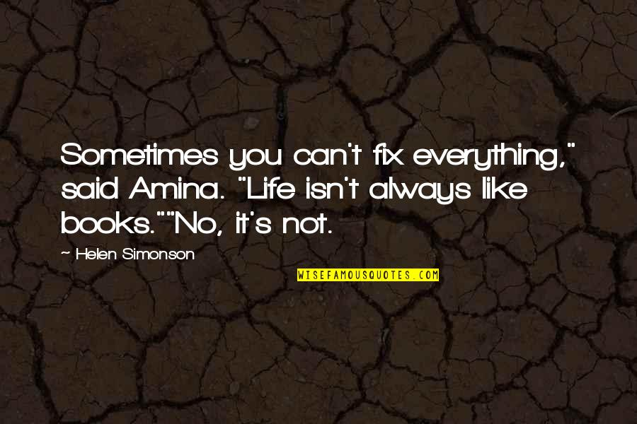 "You Can Fix Everything Quotes By Helen Simonson: Sometimes you can't fix everything,"" said Amina. ""Life"