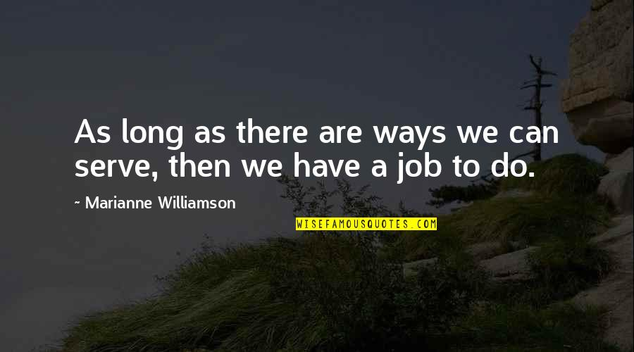 You Can Have It Both Ways Quotes By Marianne Williamson: As long as there are ways we can