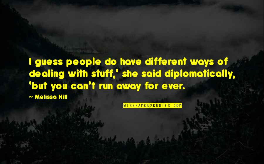 You Can Have It Both Ways Quotes By Melissa Hill: I guess people do have different ways of