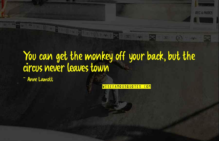 You Can Never Get Back Quotes By Anne Lamott: You can get the monkey off your back,