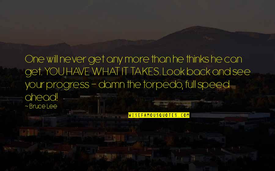 You Can Never Get Back Quotes By Bruce Lee: One will never get any more than he