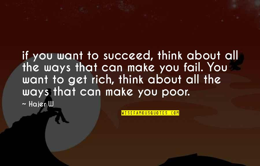 You Can't Succeed Quotes By Hajer W: if you want to succeed, think about all