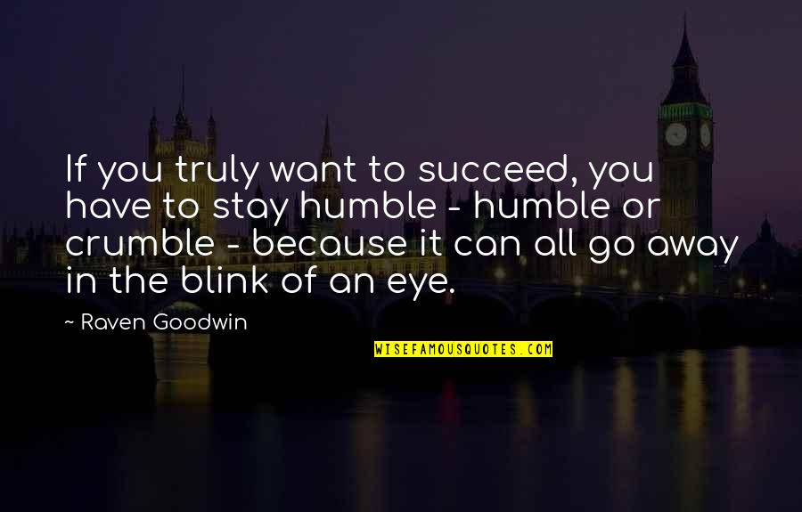 You Can't Succeed Quotes By Raven Goodwin: If you truly want to succeed, you have