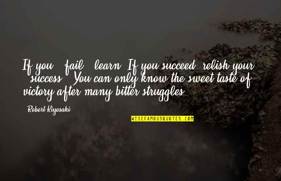 You Can't Succeed Quotes By Robert Kiyosaki: If you # fail , learn. If you