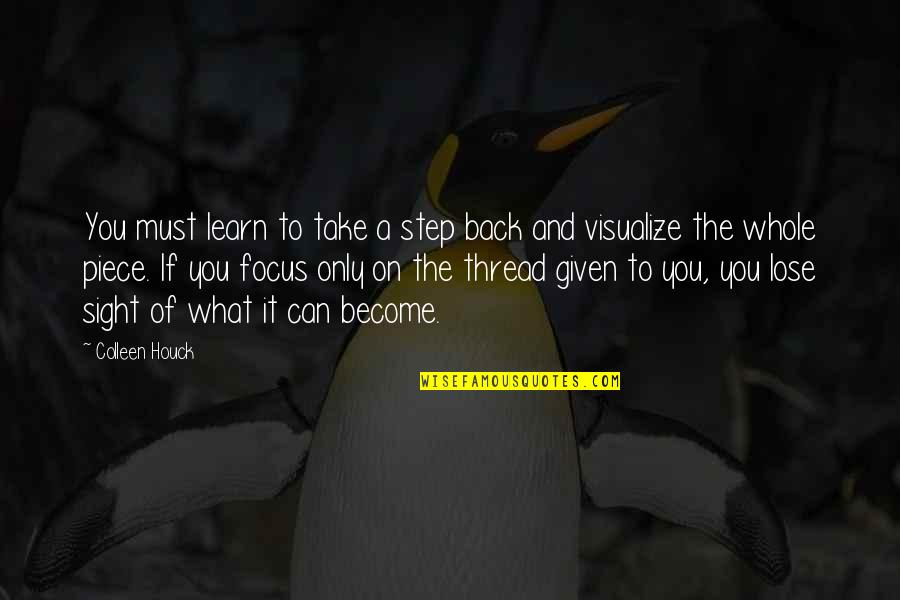 You Can't Take It Back Quotes By Colleen Houck: You must learn to take a step back