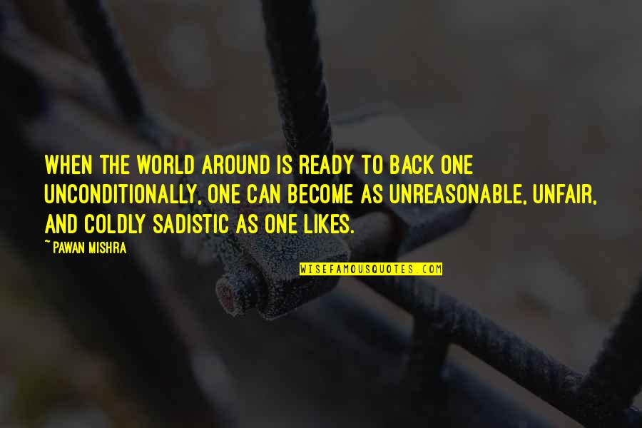 You Can't Take It Back Quotes By Pawan Mishra: When the world around is ready to back