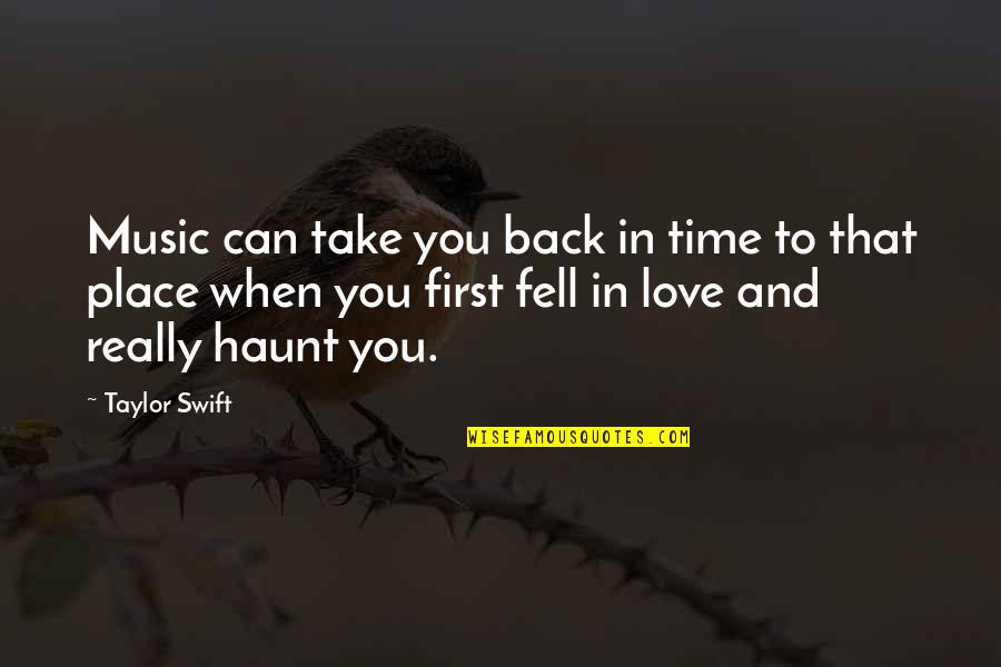 You Can't Take It Back Quotes By Taylor Swift: Music can take you back in time to